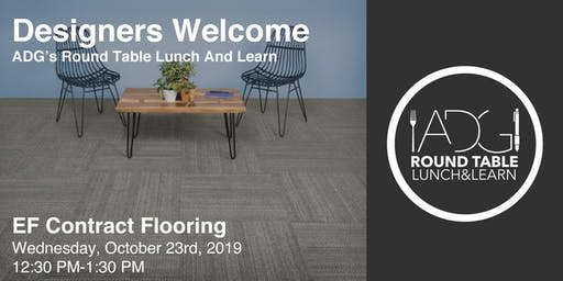 Round Table Lunch and Learn w/ EF Contract Flooring