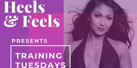 HEELS & FEELS: TRAINING TUESDAYS (Late Class) tickets