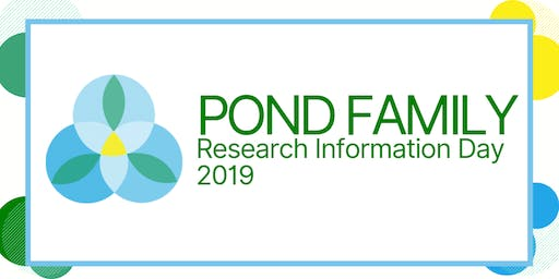 2019 POND Family Research Information Day