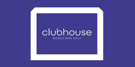 Clubhouse Mobile Mini Golf Launch Party