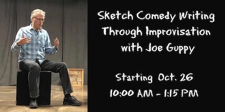 Sketch Comedy Writing Through Improvisation with Joe Guppy tickets