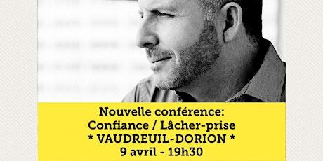 VAUDREUIL-DORION - Confiance / Lâcher-prise 15$  billets