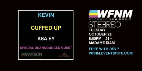 10/22 WFNM PRESENTS: KEVIN, CUFFED UP, ASA EY, SPECIAL UNANNOUNCED GUEST tickets