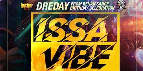 Issa Vibe NYC :: DreDay Bday Celebration tickets