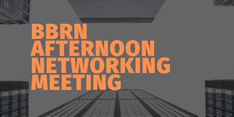BUSINESS BUILDERS REFERRAL NETWORKING AFTERNOON MEETING  tickets