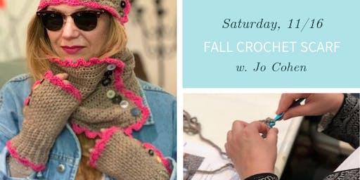 Fall Crochet Scarf w. Jo Cohen- Sat.,  11/16