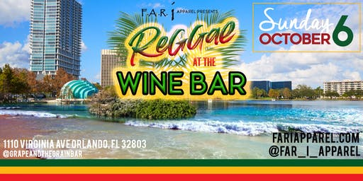 Reggae Sunday Presented by Far i Apparel Reggae at the Wine Bar Sunday October 6th