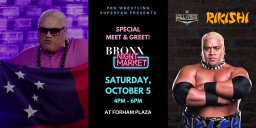 Meet & Greet WWE HOF - RIKISHI at Bronx Night Market !