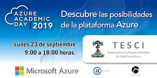 Azure Academic Day 2019 - Tecnológico de Estudios Superiores de Cuautitlán
