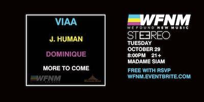 10/29 - WFNM PRESENTS: VIAA, J HUMAN, DOMINIQUE, MORE TO COME