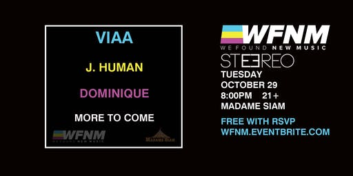 10/29 - WFNM PRESENTS: VIAA, J HUMAN, DOMINIQUE, MORE TO COME