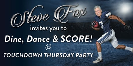 Dine, Dance & SCORE at Steve Fox's Touchdown Thursday Party at Pavilion Grille in Boca Raton! tickets