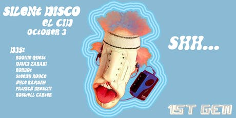 1st Gen: Shh... The Silent Disco tickets