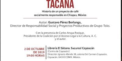 Conversación libro TACANA Historia de café socialmente responsable en Chiapas, México.