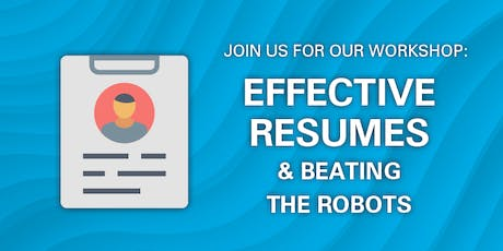 Effective Resumes & Beating the Robots tickets