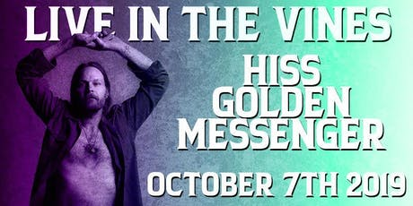 Live in the Vines: Hiss Golden Messenger tickets