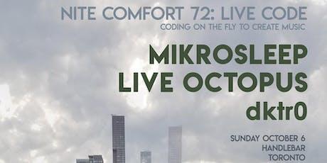 Nite Comfort: Live Code - dktr0, Live Octopus, Mikrosleep tickets