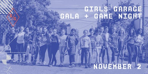 Girls Garage: 4th Annual Gala and Game Night!