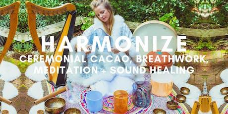 HARMONIZE Cacao, Breathwork, Meditation + Sound Healing  tickets