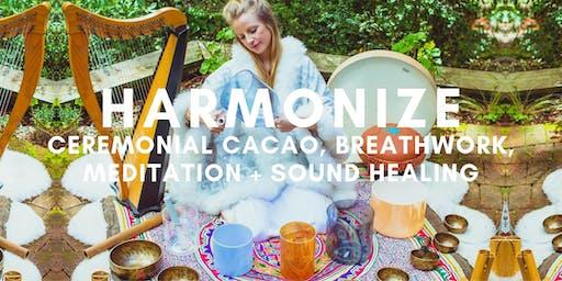 HARMONIZE Cacao, Breathwork, Meditation + Sound Healing