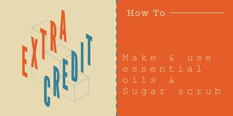 How to Use & Make Essential Oil and Sugar Scrub tickets