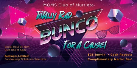 MOMS Club of Murrieta - Totally RAD Bunco For A Cause! tickets