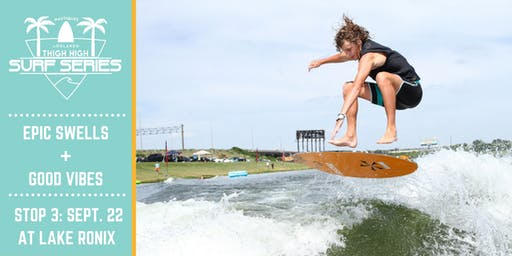Thigh High Surf Series presented by Nautiques of Orlando & Danny Harf
