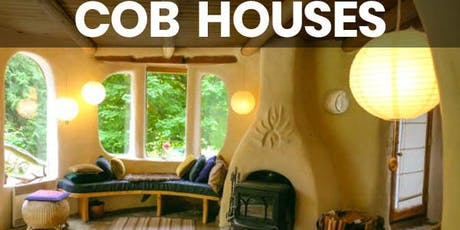 Building with Natural Materials- Building Cob Houses tickets
