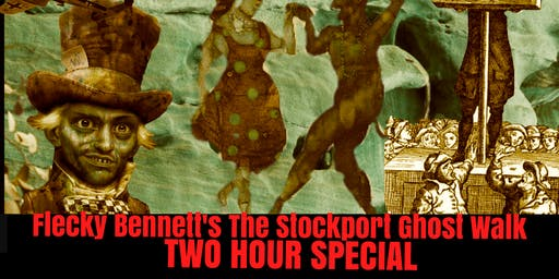 Flecky Bennett's The Stockport Ghost Walk Two Hour Special 2019