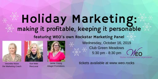 Women Entrepreneurs Org Oct 2019 Meeting: Holiday Marketing Panel