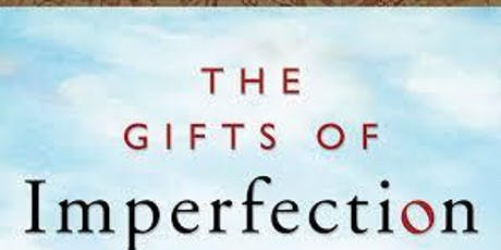 The Gifts of Imperfection Class 1: Courage, Compassion, & Connection tickets