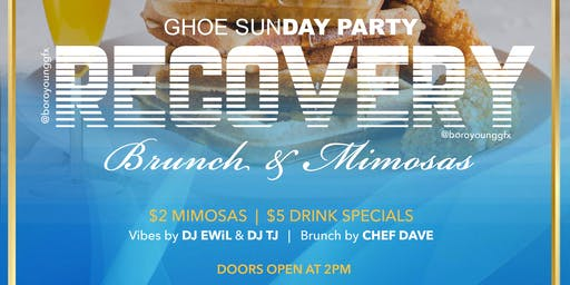 GHOE RECOVERY (Brunch & Mimosa's)