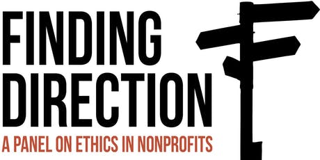 Finding Direction: A Panel on Ethics in Nonprofits and Fundraising tickets