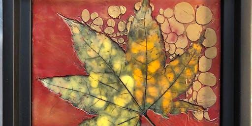 Encaustic Botanical Impressions Class