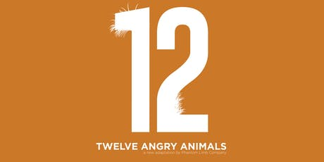 TISCH DRAMA STAGE: 12 Angry Animals tickets