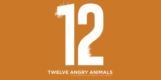 TISCH DRAMA STAGE: 12 Angry Animals