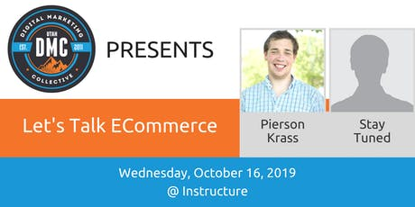 Utah DMC Presents: Lets Talk ECommerce - October 16 2019 tickets