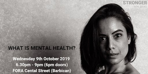 STRONGER with Seema presents 'What is Mental Health?'  with Zoe Aston