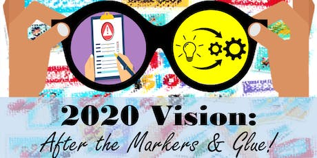 2020 Vision: After the Markers & Glue! tickets