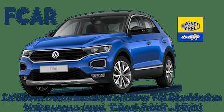 Corso monografico Marelli - Le nuove motorizzazioni benzina TSI BlueMotion di Volkswagen (appl. T-Roc) (MAR - MM1) biglietti
