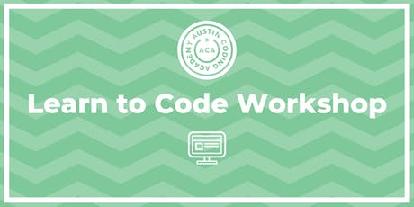 Austin Coding Academy | Learn to Code Workshop | @ Capital Factory | 12.3.19 tickets