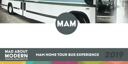 2019 Mad About Modern (MAM) Home Tour Experience
