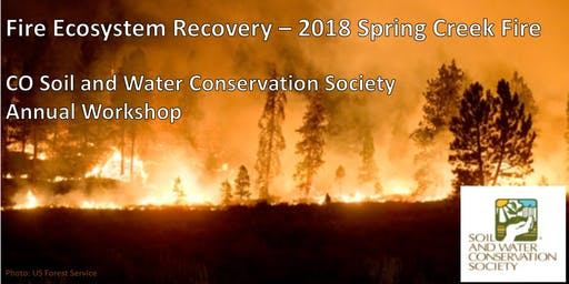 CO SWCS Workshop: Ecosystem Recovery After 2018 Spring Creek Fire