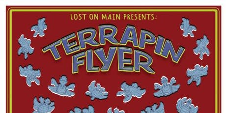 Terrapin Flyer at Lost on Main tickets