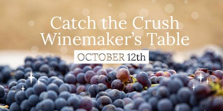 Catch the Crush Winemaker's Table Experience tickets