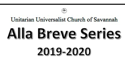 UU Church of Savannah Alla Breve Series