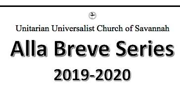 UU Church of Savannah Alla Breve Series