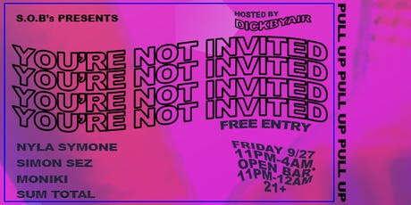 """You're Not Invited"" tickets"