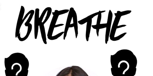 Breathe. An intimate talk with a millionaire and *special guests