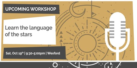 Learn the Language of the Stars, Wexford tickets